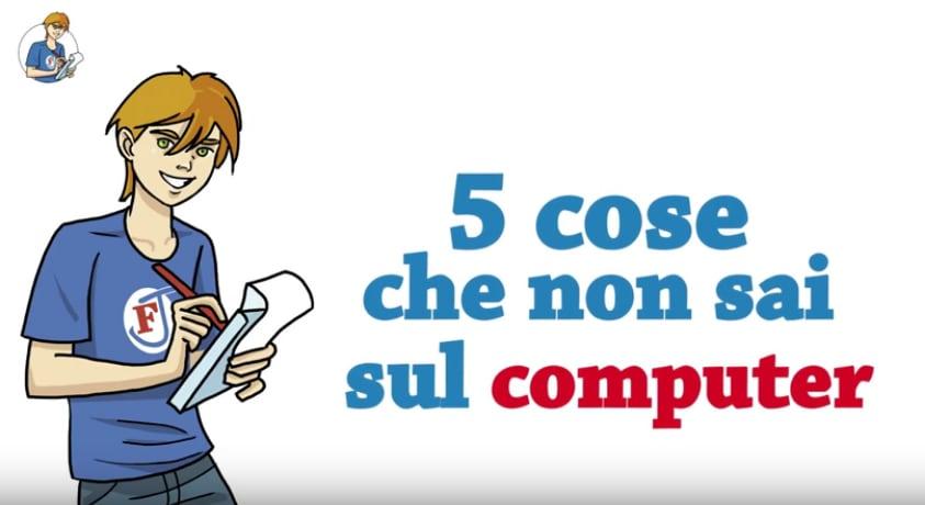 5 cose che non sai sul computer (VIDEO)