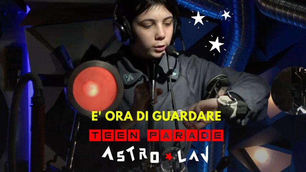Teen Parade Astrolav: il lavoro spiegato agli adolescenti