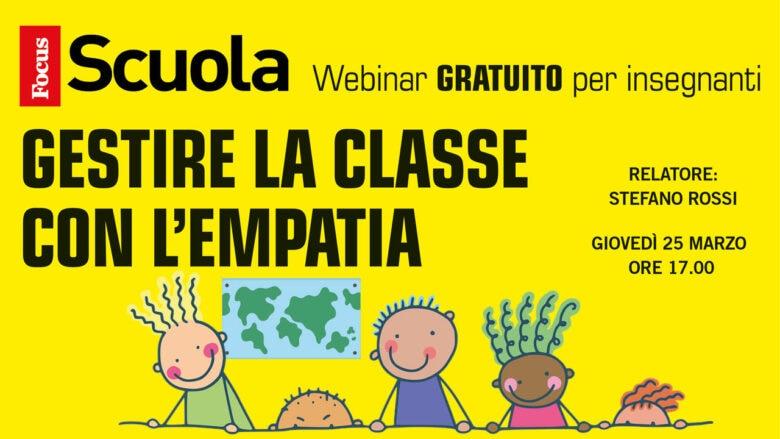 Gestire la classe con l'empatia – Webinar di Focus Scuola (25/3/2021)