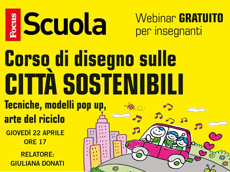 Lab artistico per dare vita a città sostenibili – Webinar di Focus Scuola (22/4/2021)