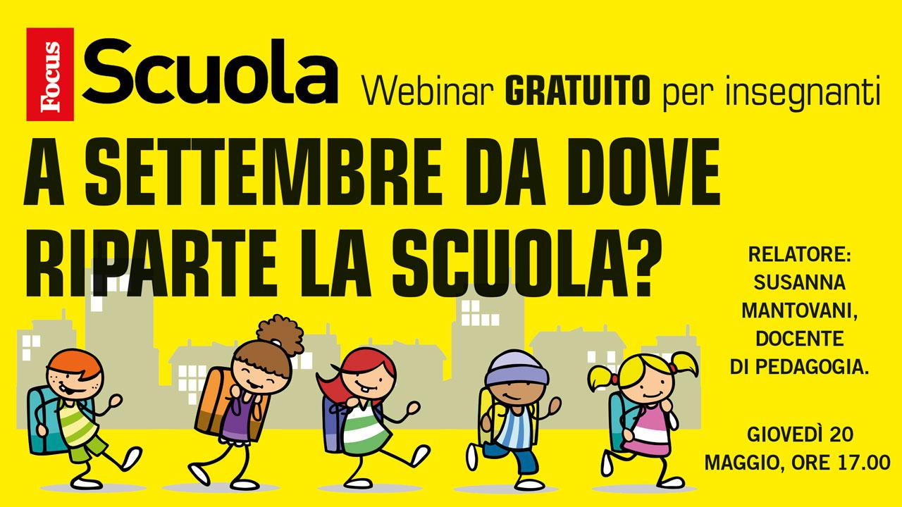A settembre da dove riparte la scuola? – Webinar di Focus Scuola (20/5/2021)