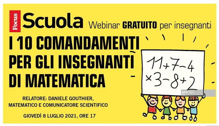 I 10 Comandamenti per gli insegnanti di matematica – Webinar di Focus Scuola (8/7/2021)