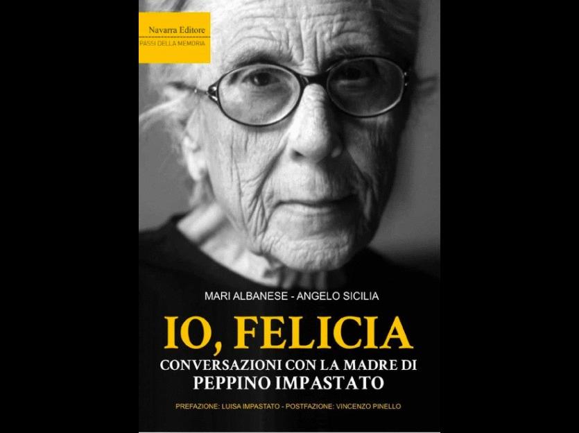 """""""Io, Felicia"""", il libro che raccoglie le memorie della madre di Peppino Impastato"""