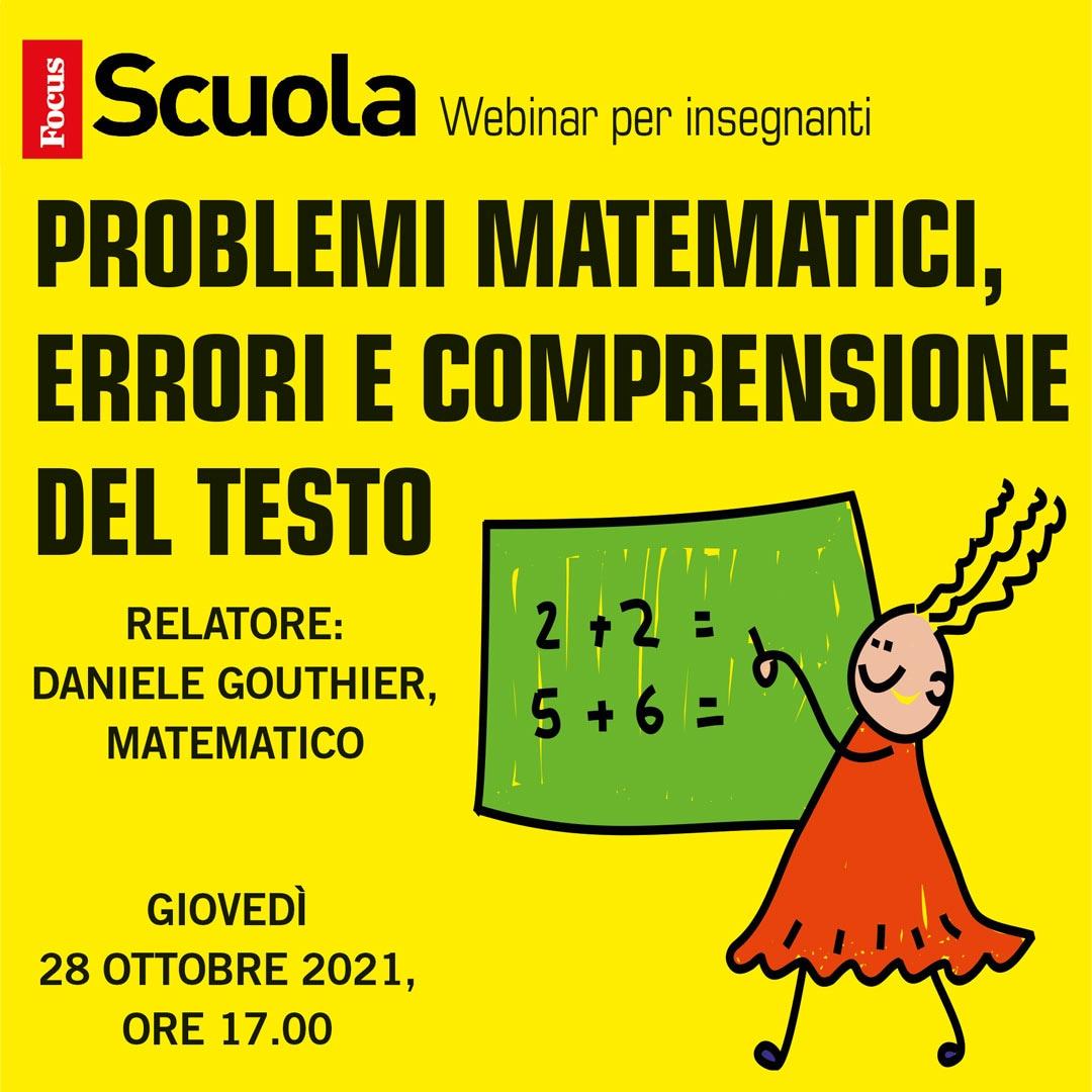 Problemi, errori, comprensione del testo – Webinar di Focus Scuola (28/10/2021)
