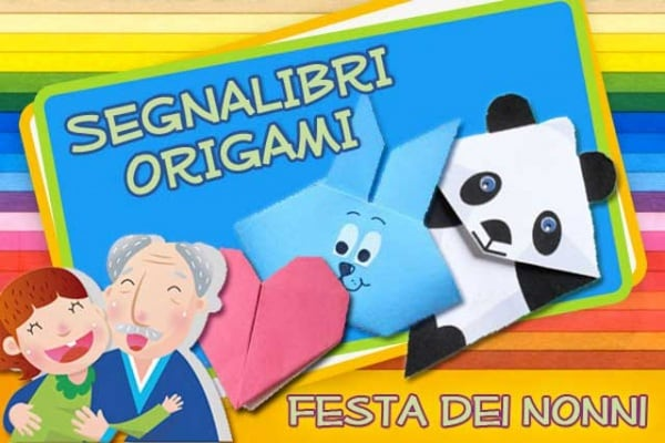 Festa dei Nonni | Fare segnalibri origami. Idee e video tutorial