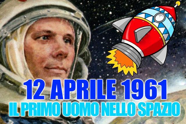 12 aprile 1961, Jurij Gagarin è il primo uomo a guardare la Terra dallo Spazio