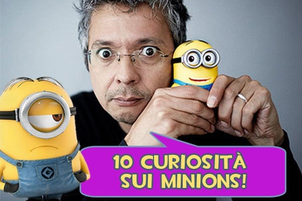 10 curiosità sui Minions