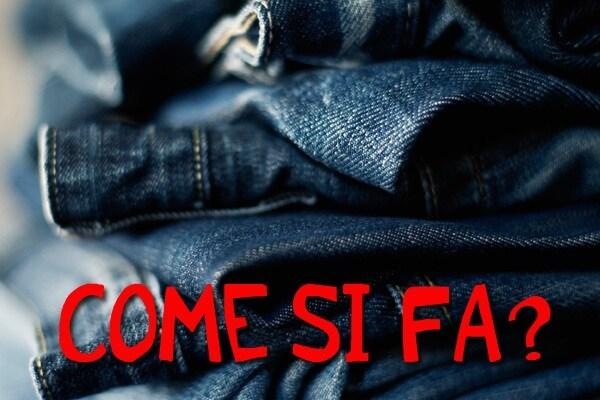 Come si fa un jeans?