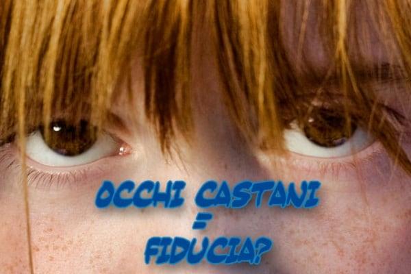 Curiosità scientifiche | Gli occhi castani ispirano più fiducia di quelli azzurri