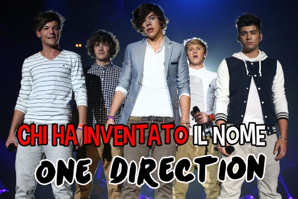 Chi ha inventato il nome One Direction?