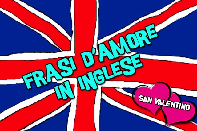 San Valentino Frasi In Inglese Focus Junior