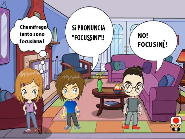 """[mini-sondaggio] ma come si pronuncia """"FOCUSINI"""" ??!"""