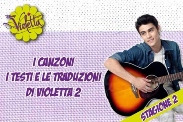 Violetta 2: i testi e le traduzioni delle canzoni della serie Disney Channel