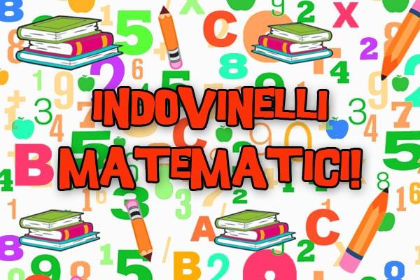 Indovinelli matematici per giocare con la matematica e imparare