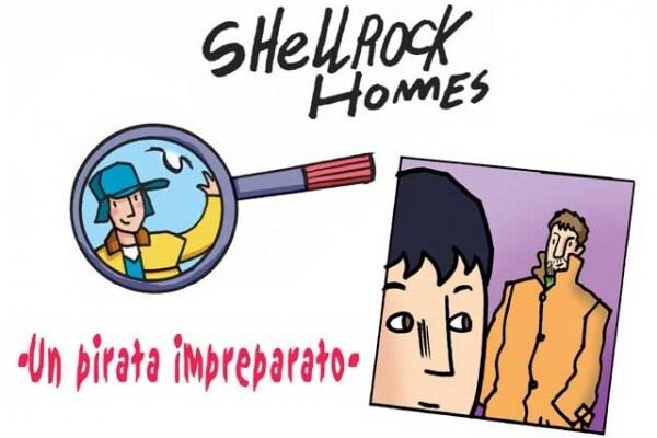 Gli strani casi dell'investigatore Shellrock | Un pirata impreparato