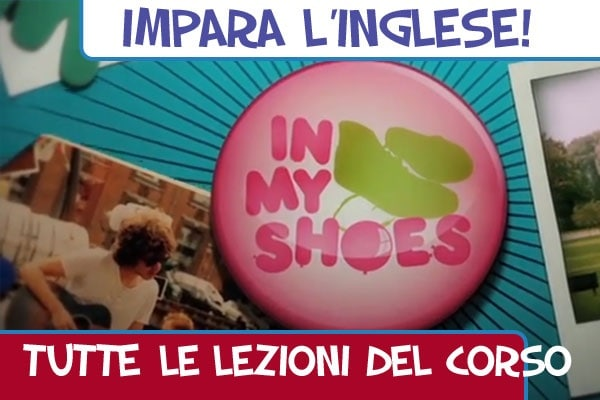Impara l'inglese con i video divertenti di In My Shoes – Il corso completo