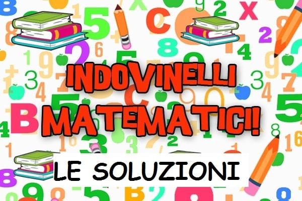 Indovinelli matematici per giocare con la matematica | Le soluzioni