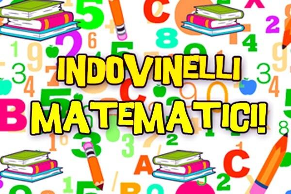 Indovinelli matematici | Divertiti a ripassare la matematica