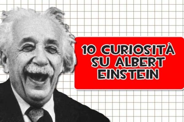 Lo sapevi che | Scopri 10 curiosità su Albert Einstein