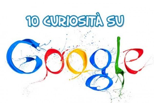 10 curiosità su Google