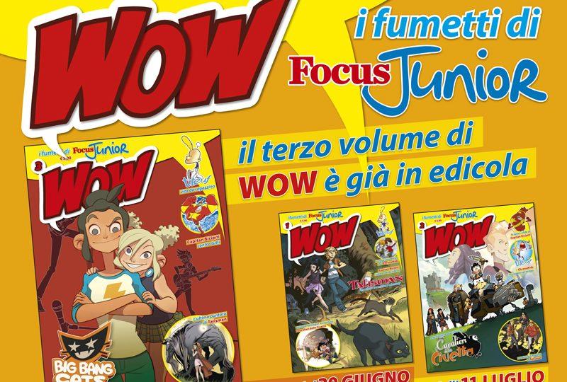 Le tue vacanze sono ancora più divertenti con il terzo volume di WOW! I fumetti di Focus Junior