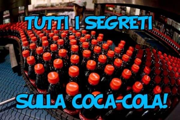 Tutti i segreti della Coca-Cola | Chi l'ha inventata?