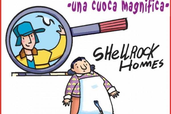 Gli strani casi dell'investigatore Shellrock Homes | Una cuoca magnifica!