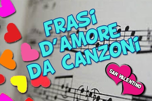 San Valentino: frasi d'amore da canzoni