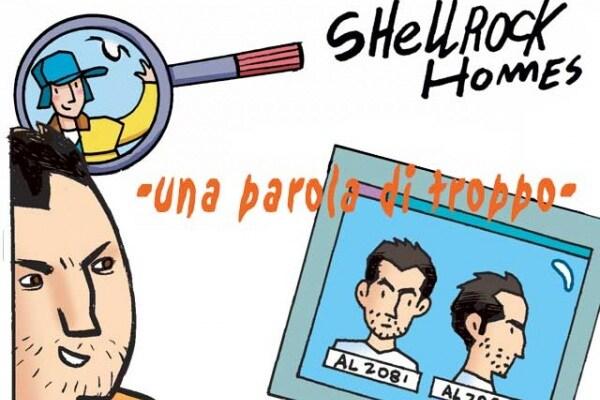 I casi dell'investigatore Shellrock | Una parola di troppo