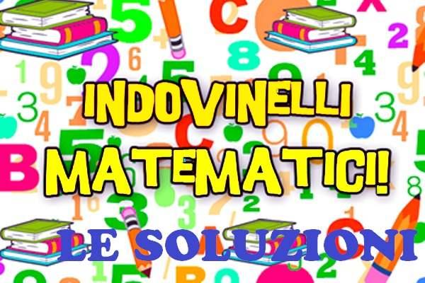 """Indovinelli matematici: le soluzioni di """"giochiamo con la matematica"""""""