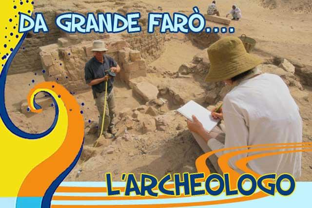 Come si diventa archeologo   Cosa farò da grande