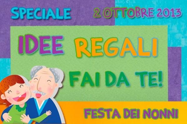 Speciale Festa dei Nonni 2 ottobre: idee lavoretti, regali, fai da te