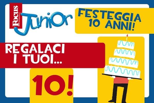 Tanti auguri Focus Junior! Ecco i 10 che ci avete inviato per i nostri 10 anni!