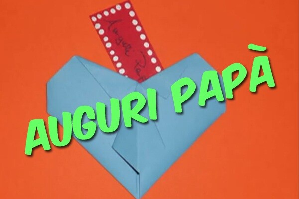 Festa del papà | Un biglietto d'auguri fai da te (video)