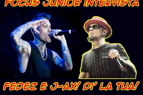 Focus Junior intervista J-Ax e Fedez! Mandaci subito le tue domande!