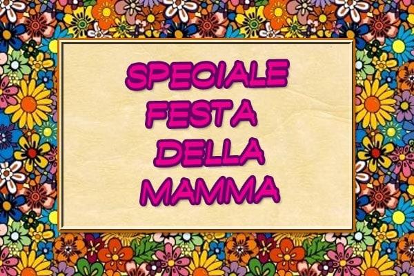 Festa della Mamma 2015: lavoretti, idee regalo, dediche e frasi