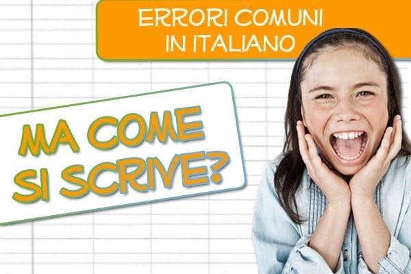 Come si scrive? Ecco come evitare gli errori più comuni in italiano!