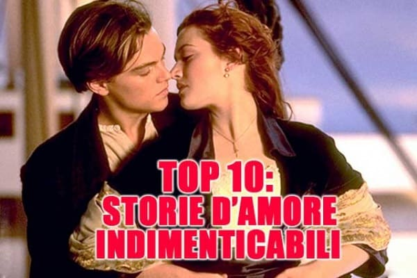 Le 10 storie d'amore più belle | Scoprile!