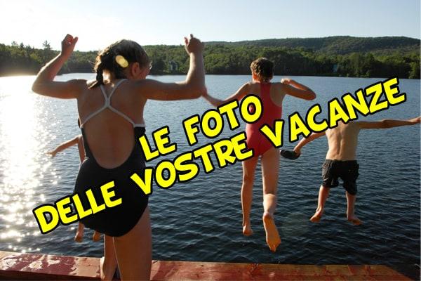Le foto delle vostre vacanze