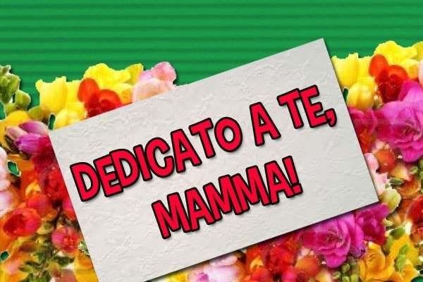 Dediche | Frasi per la festa della mamma