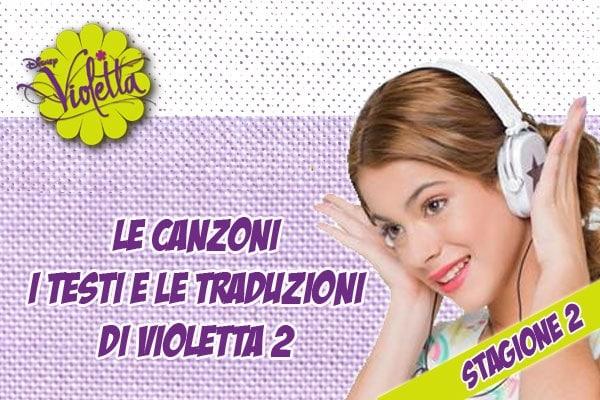 Violetta 2: le canzoni con i testi, le traduzioni e i video