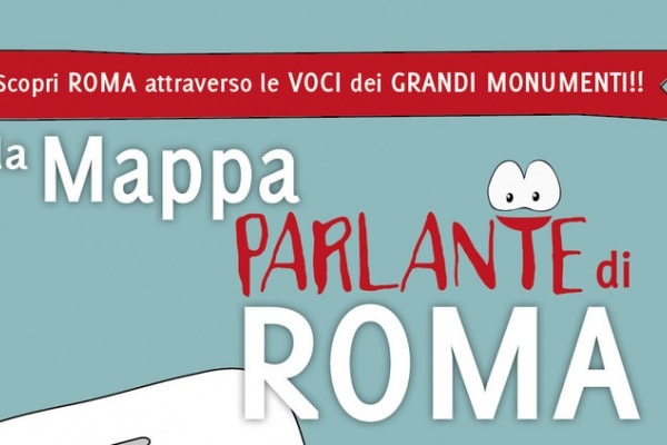 La Mappa Parlante di Roma: un'app per scoprire al meglio la Città Eterna!