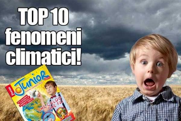 I 10 fenomeni climatici più affascinanti al mondo. Te li racconta Focus Junior!