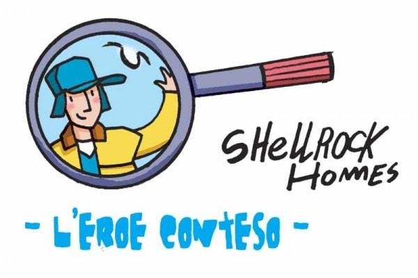 Shellrock Homes   L'eroe conteso