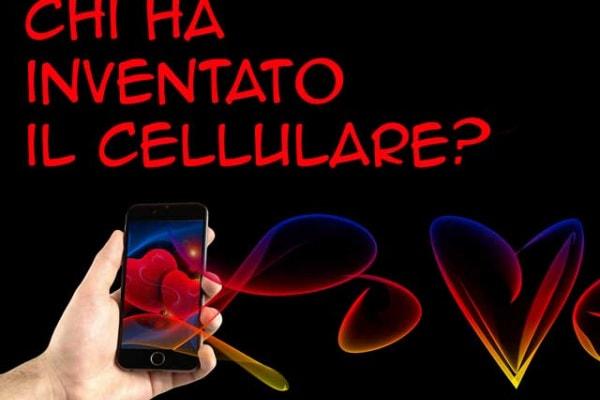 Chi ha inventato il telefono cellulare?